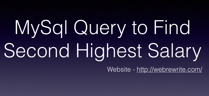 MySql Query to Find Second Highest Salary