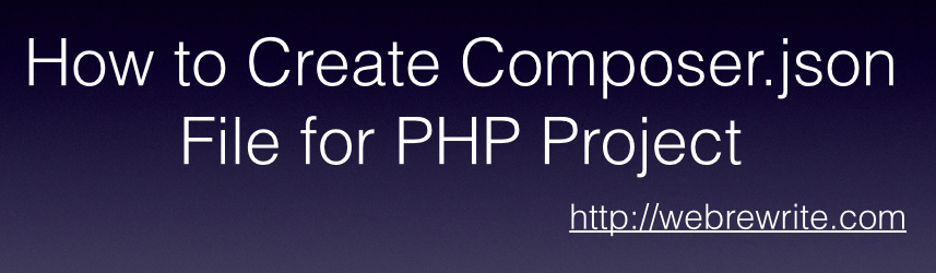 How to Create Composer.json File for PHP Project