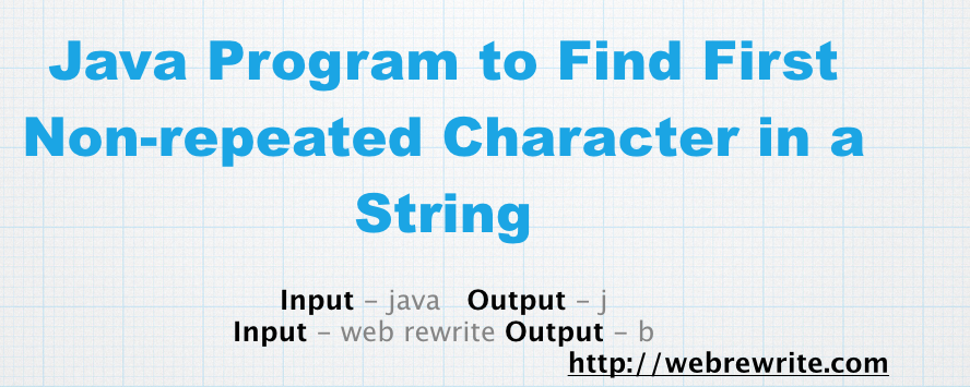 Java Program to Find the First Non-repeated Character in a String