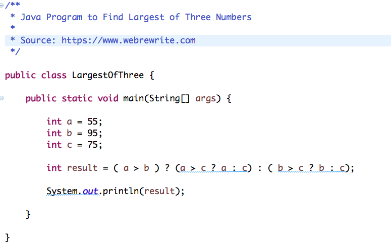 Find largest of three numbers using ternary operator
